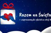 """10 grudnia 2020 – Akcja """"Razem na Święta"""""""